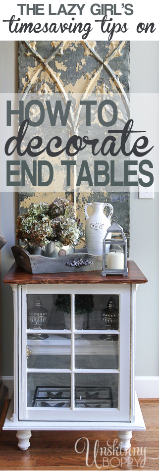 the lazy girl 39 s timesaving tips for decorating end tables