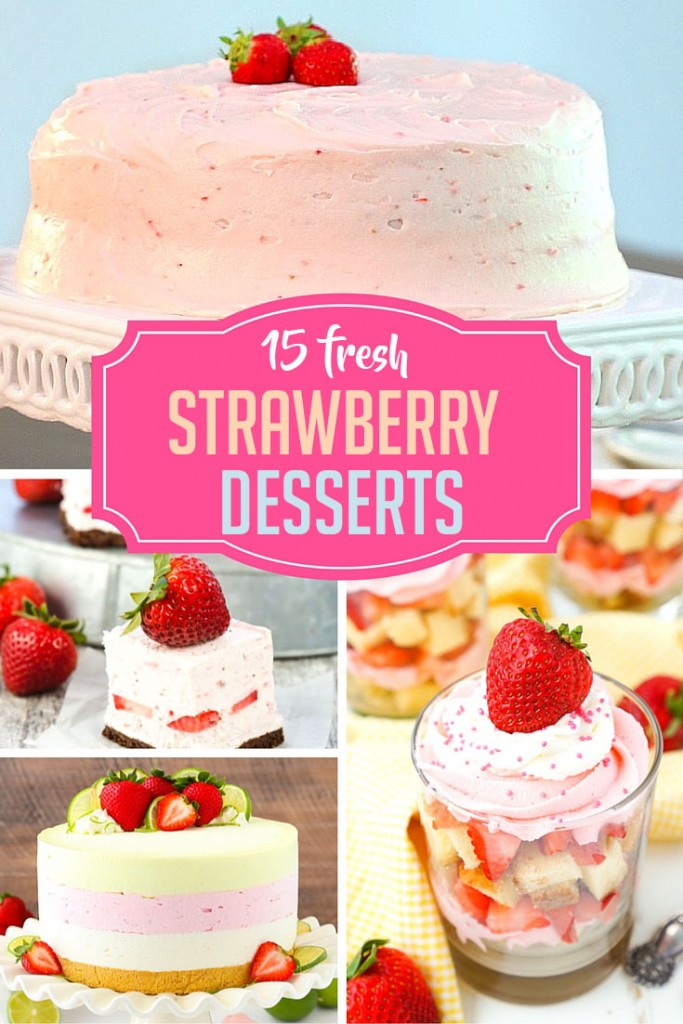15 Amazing Strawberry Desserts to Try Today!