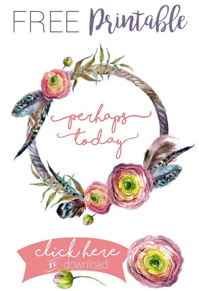 Perhaps-Today-FREE-Printable