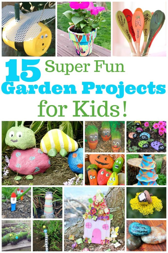 15 Super Fun Garden Projects for Kids