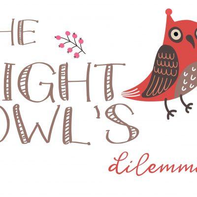 The Night Owl's Dilemma