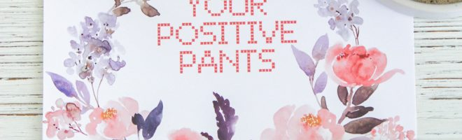 Put on Your Positive Pants {Spring Printable Blog Hop!}