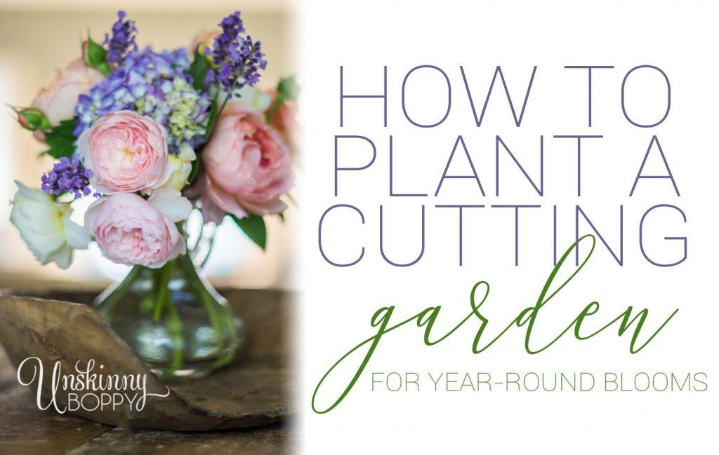 Plant A Cutting Garden For Year Round Flower Arrangements Unskinny
