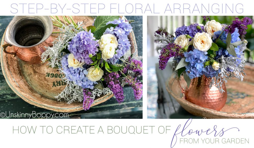 How to Arrange a Bouquet of Flowers from Your Garden - Unskinny Boppy