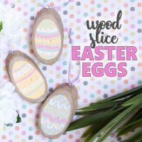 Wood Slice Easter Eggs