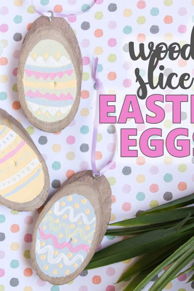 Wood Slice Easter Eggs