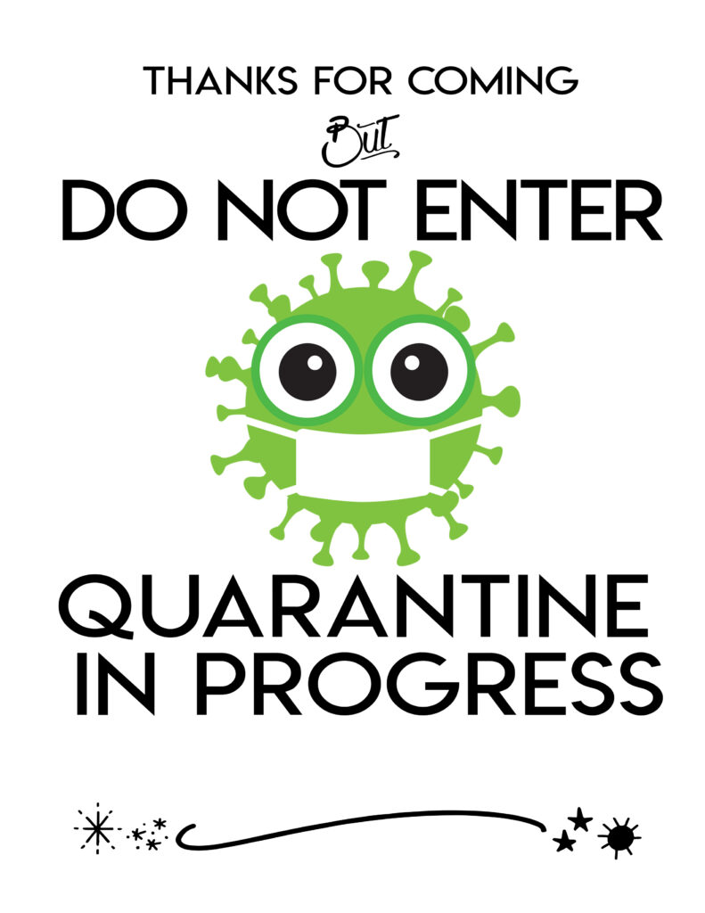 It is a graphic of Vibrant Quarantine Sign Printable